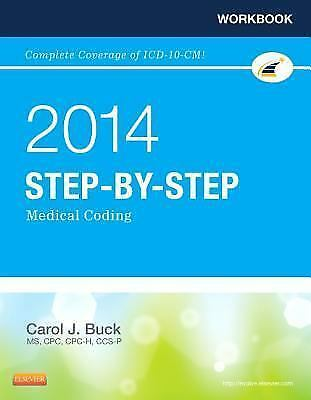 Workbook for Step-By-Step Medical Coding, 2014 Edition by Carol J. Buck...