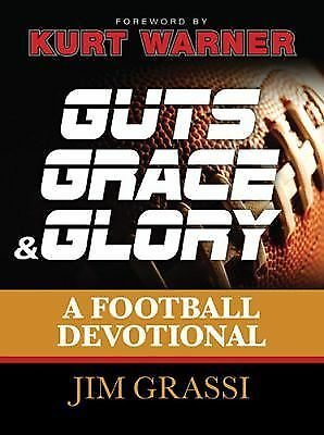 Guts, Grace, and Glory: A Football Devotional, Grassi, Jim, Good Book
