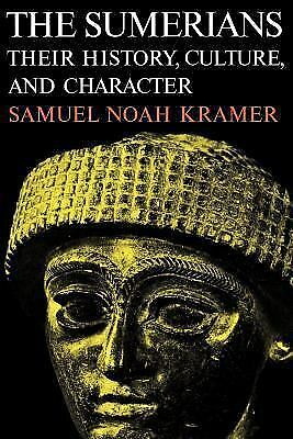 The Sumerians: Their History, Culture, and Character (Phoenix Books) by Kramer,