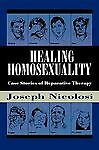 Healing Homosexuality: Case Stories of Reparative Therapy, Nicolosi, Joseph, Fre