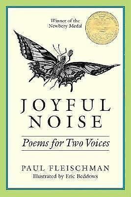 JOYFUL NOISE : Poems for Two Voices by PAUL FLEISCHMAN Hardcover