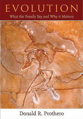 Evolution: What the Fossils Say and Why It Matters by Prothero, Donald R.