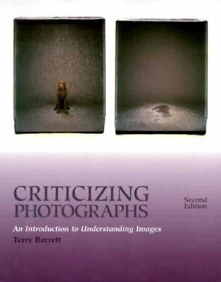 Criticizing Photographs: An Introduction to Understanding Images, Barrett, Terry