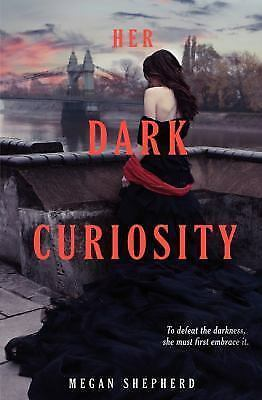 Her Dark Curiosity (Madman's Daughter), Shepherd, Megan, Good Book