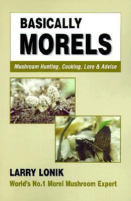 Basically Morels Nature & Cooking)