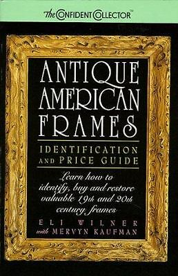 Antique American Frames: Identification and Price Guide, Mervyn Kaufman, Eli Wil