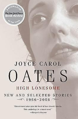 High Lonesome: New and Selected Stories 1966-2006, Joyce Carol Oates, Acceptable