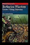 Barbarian Warriors: Saxons, Vikings, Normans (Brassey's History of Uniforms) by