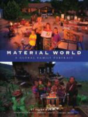 Material World: A Global Family Portrait, Peter Menzel, Charles C. Mann, Paul Ke