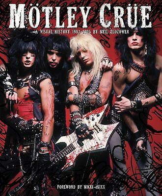 Motley Crue: A Visual History, 1983-2005, Zlozower, Neil, Good Book