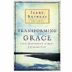 Transforming Grace: Living Confidently in God's Unfailing Love, Bridges, Jerry,