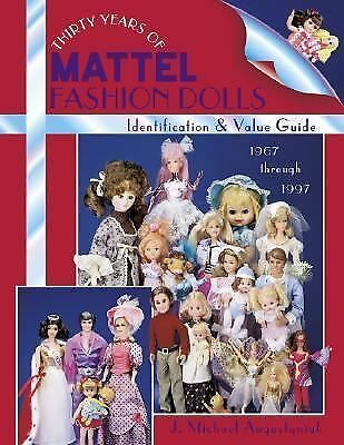 Thirty Years of Mattel Fashion Dolls: Identification & Value Guide 1967 Through