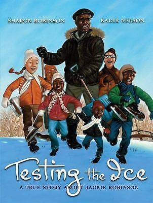 Testing the Ice: A True Story About Jackie Robinson, Sharon Robinson, Good Book
