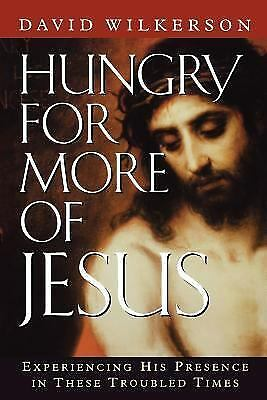 Hungry for More of Jesus: Experiencing His Presence in These Troubled Times, Wil