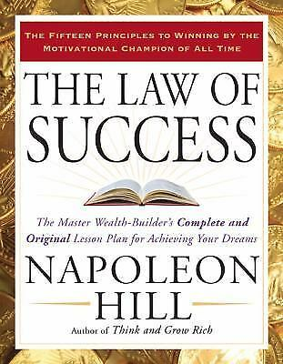 The Law of Success: The Master Wealth-Builder's Complete and Original Lesson Pla