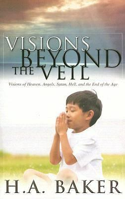 Visions Beyond The Veil, H. A. Baker, Good Book