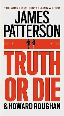 Truth or Die, Roughan, Howard, Patterson, James, Good Book