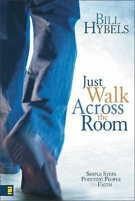 Just Walk Across the Room: Simple Steps Pointing People to Faith, Bill Hybels, G