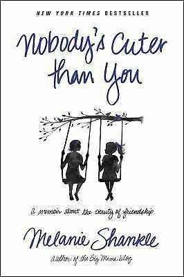 Nobody's Cuter than You: A Memoir about the Beauty of Friendship, Shankle, Melan