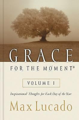 Grace for the Moment: Inspirational Thoughts for Each Day of the Year, Lucado, M