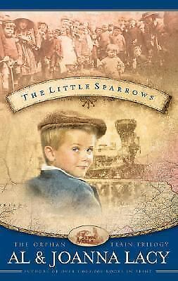 The Little Sparrows (Orphan Trains Trilogy, Book 1), Lacy, Joanna, Lacy, Al, New