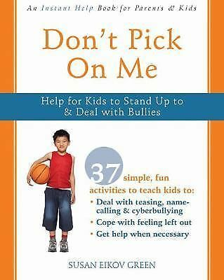 Don't Pick On Me: Help for Kids to Stand Up to and Deal with Bullies (Instant He