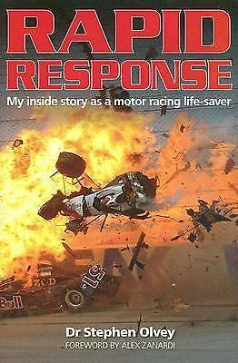 Rapid Response: My inside story as a motor racing life-saver, Olvey, Dr. Stephen
