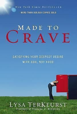 Made to Crave: Satisfying Your Deepest Desire with God, Not Food, Lysa TerKeurst