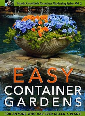 Easy Container Gardens (Pamela Crawford's Container Gardening, Vol.2), Pamela Cr