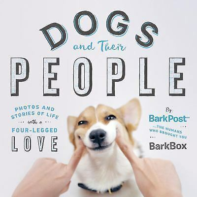 Dogs and Their People by BarkPost by BarkPost by Bark & Co (2016, Hardcover)