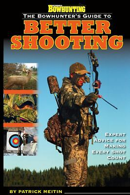 Petersen's Bowhunting The Bowhunter's Guide to Better Shooting Book, Patrick Mei