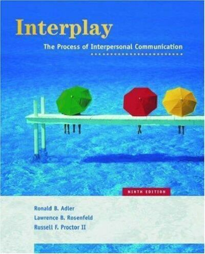 Interplay : The Process of Interpersonal Communication by Ronald B. Adler,...