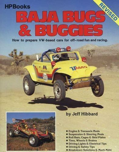 Baja Bugs and Buggies: How to prepare VW-based cars for off-road fun and racing,