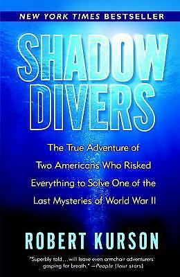 Shadow Divers : The True Adventure of Two Americans Who Risked Everything to...