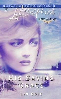 His Saving Grace by Lyn Cote (2004, Paperback)