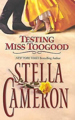 Testing Miss.Toogood by Stella Cameron (2005, Paperback)