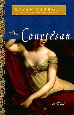 The Courtesan : A Novel by Susan Carroll (2005, Paperback)