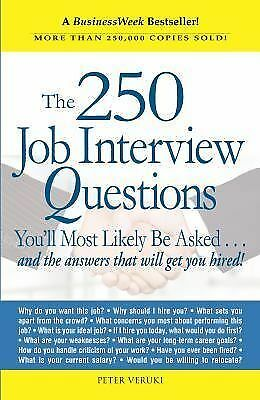 The 250 Job Interview Questions You'll Most Likely Be Asked by Veruki, Peter