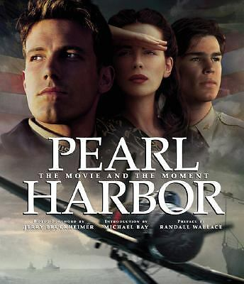 Pearl Harbor : The Movie and the Moment by Jerry Bruckheimer and Michael Bay...