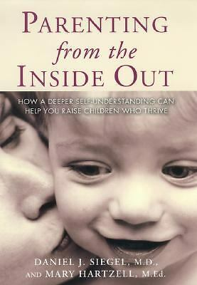 Parenting from the Inside Out, Hartzell, Mary, Siegel, Daniel, Good Book