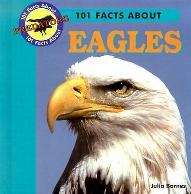 101 Facts about Eagles (101 Facts about Predators), Barnes, Julia, Good Book