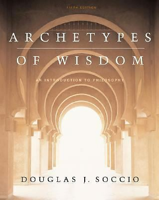 Archetypes of Wisdom :: Introduction to Philosophy 5TH EDITION, , Good Book