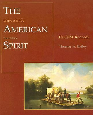 The American Spirit: United States History as Seen by Contemporaries, Volume I: