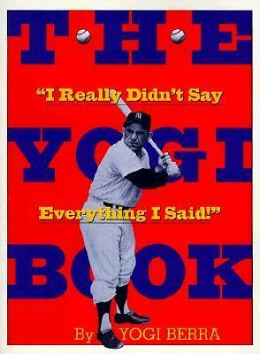 "The Yogi Book: ""I Really Didn't Say Everything I Said"" by Yogi Berra"