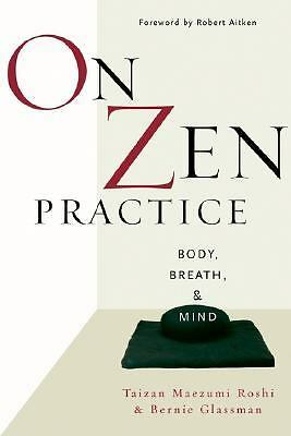 On Zen Practice: Body, Breath, and Mind by