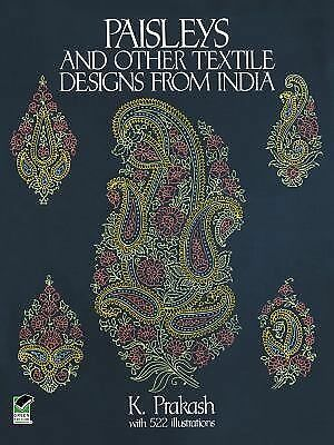 Paisleys and Other Textile Designs from India (Dover Pictorial Archive) by Prak