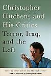 Christopher Hitchens and His Critics: Terror, Iraq, and the Left by