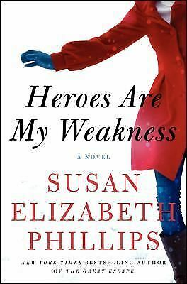 Heroes Are My Weakness: A Novel by Phillips, Susan Elizabeth