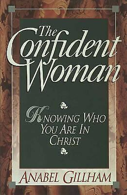 The Confident Woman by Anabel Gillham (1993, Paperback)