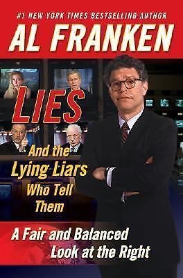 Lies and the Lying Liars Who Tell Them : A Fair and Balanced Look at the...(F)